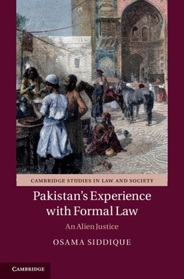 Abbildung von Siddique | Pakistan's Experience with Formal Law | 2013 | An Alien Justice