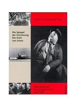 Abbildung von Kriechbaumer | Die Spiegel der Erinnerung. Die Sicht von innen | 1998 | Österreichische Nationalgeschi...