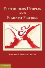 Abbildung von Wagner-Lawlor | Postmodern Utopias and Feminist Fictions | 2013