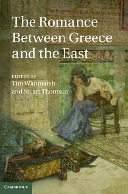 Abbildung von Whitmarsh / Thomson   The Romance between Greece and the East   2013