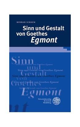 Abbildung von Schaum | Sinn und Gestalt von Goethes 'Egmont' | 2013 | 313