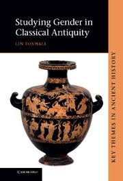 Abbildung von Foxhall | Studying Gender in Classical Antiquity | 2013