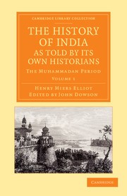 Abbildung von Elliot / Dowson | The History of India, as Told by Its Own Historians | 2013