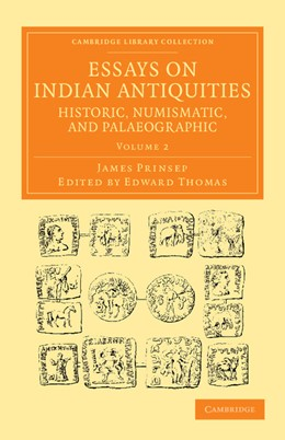Abbildung von Prinsep / Thomas | Essays on Indian Antiquities, Historic, Numismatic, and Palaeographic | 2013 | To Which are Added Tables, Ill...