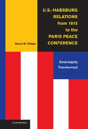 Abbildung von Phelps | U.S.-Habsburg Relations from 1815 to the Paris Peace Conference | 2013