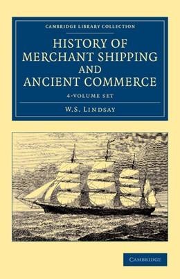 Abbildung von Lindsay | History of Merchant Shipping and Ancient Commerce 4 Volume Set | 2013