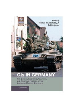 Abbildung von Maulucci, Jr / Junker | GIs in Germany | 2013 | The Social, Economic, Cultural...