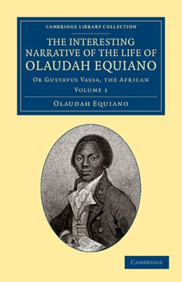 Abbildung von Equiano | The Interesting Narrative of the Life of Olaudah Equiano | 2013 | Or Gustavus Vassa, the African