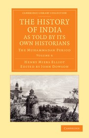 Abbildung von Elliot / Dowson   The History of India, as Told by Its Own Historians   2013