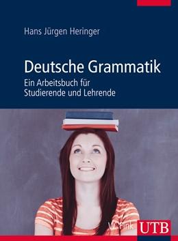 Abbildung von Heringer | Deutsche Grammatik | 2013 | Ein Arbeitsbuch für Studierend...