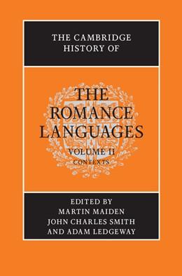 Abbildung von Maiden / Smith / Ledgeway   The Cambridge History of the Romance Languages: Volume 2, Contexts   2013