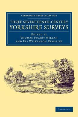 Abbildung von Willan / Crossley   Three Seventeenth-Century Yorkshire Surveys   2013