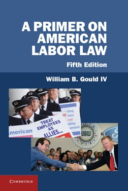 Abbildung von Gould | A Primer on American Labor Law | 2013