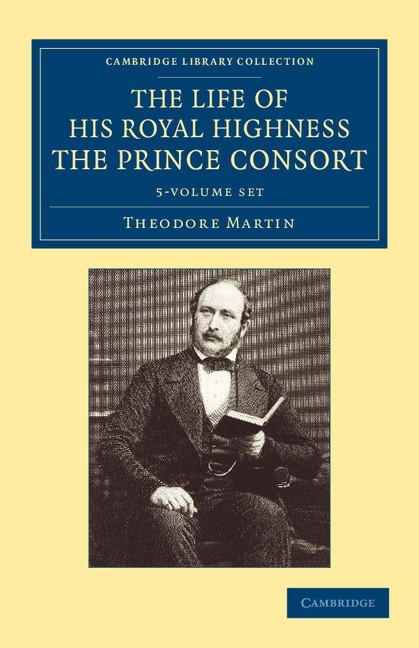 Abbildung von Martin   The Life of His Royal Highness the Prince Consort 5 Volume Set   2013
