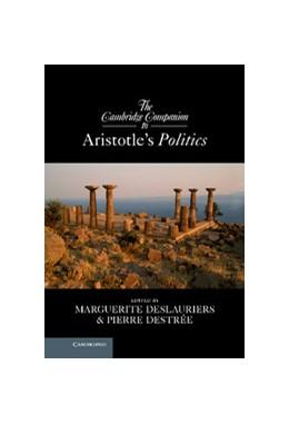 Abbildung von Deslauriers / Destrée   The Cambridge Companion to Aristotle's <EM>Politics</EM>   2013