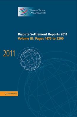 Abbildung von Dispute Settlement Reports 2011: Volume 3, Pages 1475-2200 | 2013