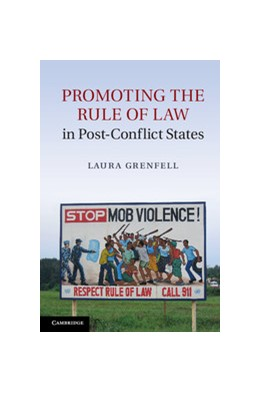 Abbildung von Grenfell | Promoting the Rule of Law in Post-Conflict States | 2013