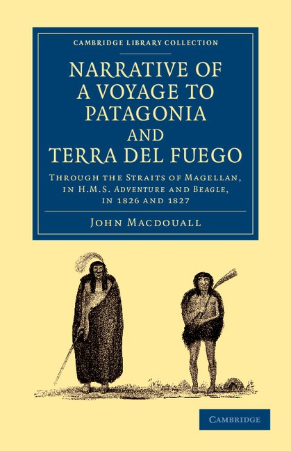 Abbildung von Macdouall | Narrative of a Voyage to Patagonia and Terra del Fuego | 2013