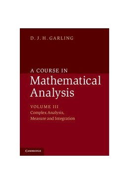 Abbildung von Garling | A Course in Mathematical Analysis: Volume 3, Complex Analysis, Measure and Integration | 2014