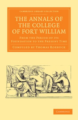 Abbildung von The Annals of the College of Fort William | 2013 | From the Period of its Foundat...