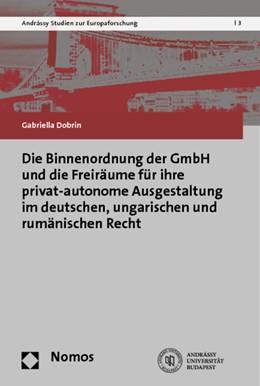Abbildung von Dobrin | Die Binnenordnung der GmbH und die Freiräume für ihre privat-autonome Ausgestaltung im deutschen, ungarischen und rumänischen Recht | 1. Auflage 2012 | 2012 | 3