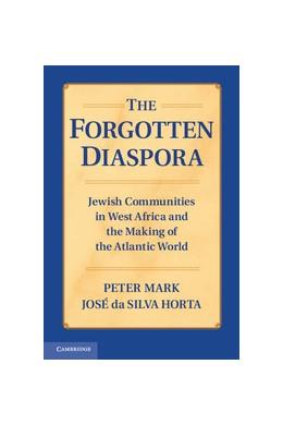Abbildung von Mark / Horta | The Forgotten Diaspora | 2013 | Jewish Communities in West Afr...