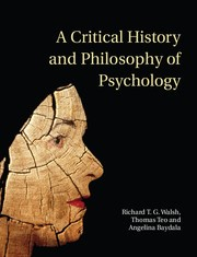 Abbildung von Walsh / Teo / Baydala | A Critical History and Philosophy of Psychology | 2014