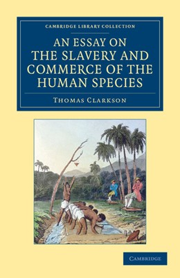 Abbildung von Clarkson / Newton | An Essay on the Slavery and Commerce of the Human Species | 2013