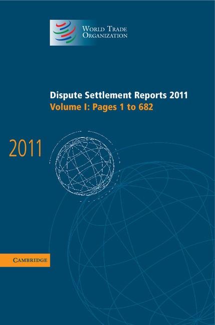 Abbildung von Dispute Settlement Reports 2011: Volume 1, Pages 1-682 | 2013