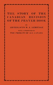 Abbildung von Armitage | The Story of the Canadian Revision of the Prayer Book | 2013