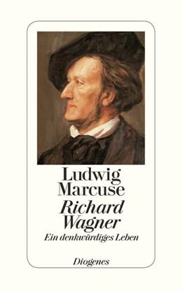 Abbildung von Marcuse   Richard Wagner   2013   Ein denkwürdiges Leben