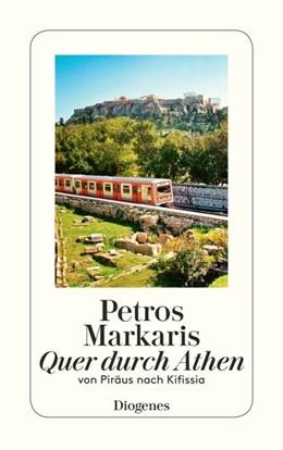 Abbildung von Markaris | Quer durch Athen | 1. Auflage | 2013 | Eine Reise von Piräus nach Kif...