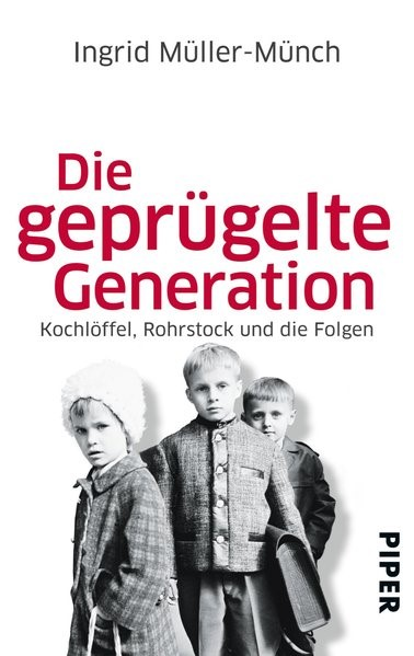 Die geprügelte Generation | Müller-Münch, 2013 | Buch (Cover)