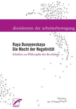 Abbildung von Dunayevskaya / Anderson / Hudis | Die Macht der Negativität | 2008 | Schriften zur Philosophie der ...