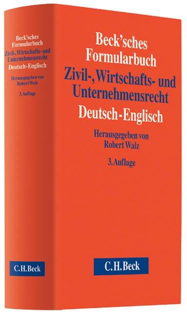Beck'sches Formularbuch Zivil-, Wirtschafts- und Unternehmensrecht: Deutsch-Englisch | 3., überarbeitete und erweiterte Auflage, 2013 | Buch (Cover)