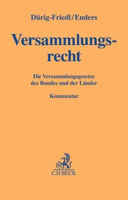 Abbildung von Dürig-Friedl / Enders   Versammlungsrecht   1. Auflage   2016   beck-shop.de
