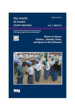 Abbildung von Abels | Music in Oman: Politics, Identity, Time, and Space in the Sultanate | 2012 | 1(2012) 1