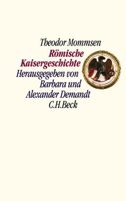 Abbildung von Mommsen, Theodor / Demandt, Barbara / Demandt, Alexander | Römische Kaisergeschichte | 2., verbesserte Auflage | 2005 | Nach den Vorlesungsmitschrifte...