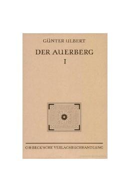 Abbildung von Ulbert, Günter | Münchner Beiträge zur Vor- und Frühgeschichte 45: Der Auerberg I | 1994 | Topographie, Forschungsgeschic... | 45