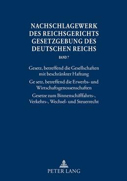 Abbildung von Glöckner / Schubert | Nachschlagewerk des Reichsgerichts - Gesetzgebung des Deutschen Reichs | 2012 | Band 7: Gesetz betreffend die ... | 7
