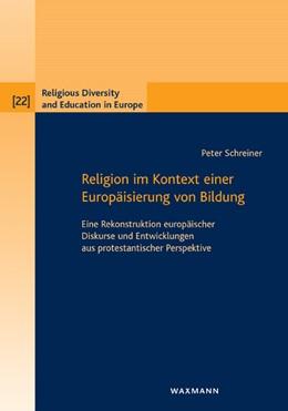 Abbildung von Schreiner | Religion im Kontext einer Europäisierung von Bildung | 2012 | Eine Rekonstruktion europäisch... | 22
