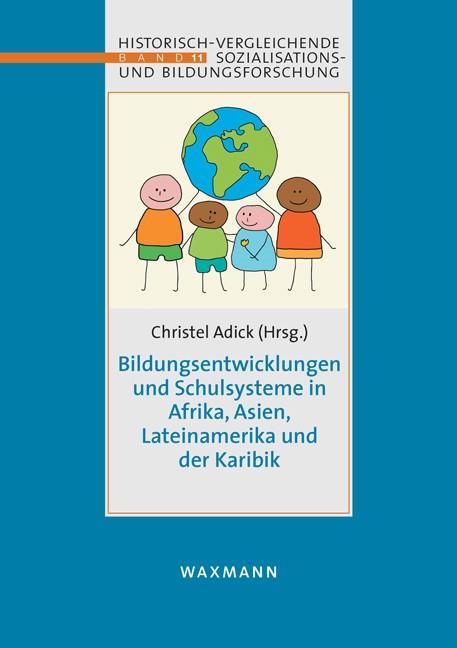 Bildungsentwicklungen und Schulsysteme in Afrika, Asien, LateiNamerika und der Karibik | Adick, 2012 | Buch (Cover)