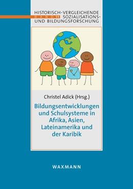 Abbildung von Adick | Bildungsentwicklungen und Schulsysteme in Afrika, Asien, LateiNamerika und der Karibik | 2012 | 11