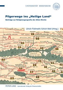 Abbildung von Mell / Fellmeth   Pilgerwege ins «Heilige Land»   2012   Beiträge zur Religionsgeografi...