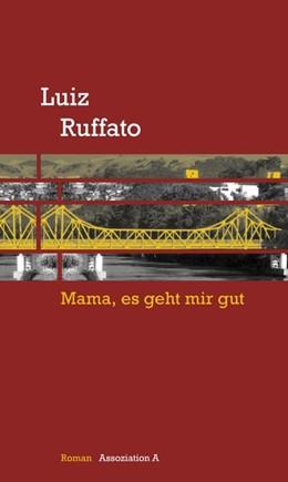 Abbildung von Ruffato   Mama, es geht mir gut   1. Auflage   2013   beck-shop.de