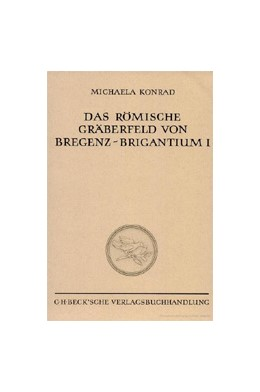 Abbildung von Konrad, Michaela | Das römische Gräberfeld von Bregenz-Brigantium | 1. Auflage | 1997 | 51 | beck-shop.de