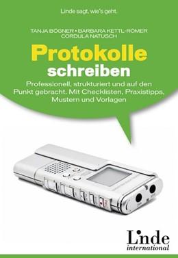 Abbildung von Bögner / Kettl-Römer / Natusch | Protokolle schreiben | 1. Auflage 2013 | 2013 | Professionell, strukturiert un...