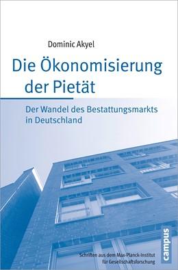 Abbildung von Akyel | Die Ökonomisierung der Pietät | 2013 | Der Wandel des Bestattungsmark... | 76