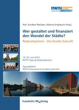Abbildung von / Wachten / Knoblauch | Wer gestaltet und finanziert den Wandel der Städte? | 2012 | Tagungsband zur RWTH Tagung Re...
