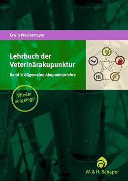 Abbildung von Westermayer | Lehrbuch der Veterinärakupunktur | unveränderte Auflage | 2013 | Band 1: Allgemeine Akupunkturl...